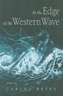At the Edge of Western Wave - Carlos Reyes