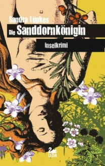Die Sanddornkönigin (Inselkrimi) (German Edition) - Sandra Lüpkes