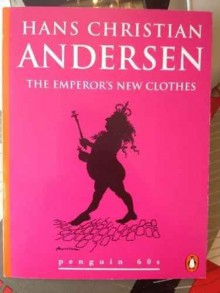 The Emperor's New Clothes: and Other Stories - Hans Christian Andersen, Eric Christian Hangaard