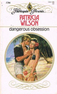 Dangerous Obsession (Harlequin Presents) - Patricia Wilson