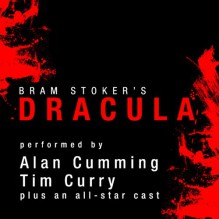 Dracula - Bram Stoker, Tim Curry, Alan Cumming, Simon Vance