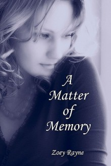 A Matter of Memory - Zoey Rayne