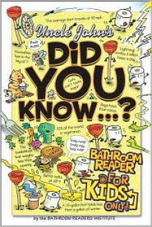 Uncle John's Did You Know?: Bathroom Reader for Kids Only - Bathroom Readers' Institute