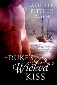 A Duke's Wicked Kiss - Kathleen Bittner Roth