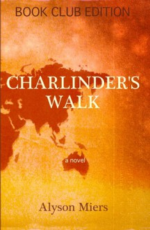 Charlinder's Walk - Alyson Miers