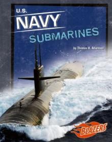 U.S. Navy Submarines - Thomas K. Adamson