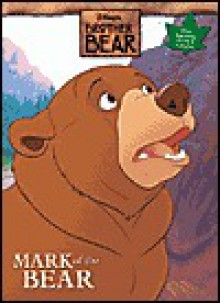 Mark of a Bear (Brother Bear Coloring Book with Tattoos) - Walt Disney Company