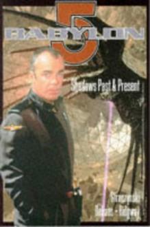 """Babylon 5"": Shadows Past And Present - Tim DeHaas, John Ridgway"