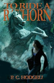 To Ride a Rathorn - P.C. Hodgell