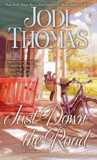Just Down the Road - Jodi Thomas