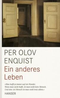 Ein anderes Leben (German Edition) - Per Olov Enquist, Wolfgang Butt