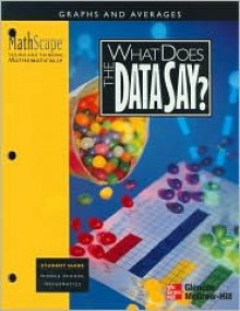 What Does the Data Say?: Graphs and Averages - McGraw-Hill Publishing