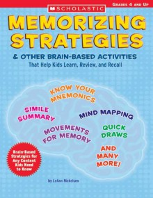 Memorizing Strategies & Other Brain-Based Activities - Leann Nickelsen, Nickelsen