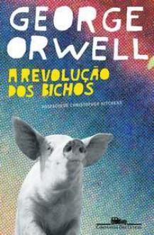 A Revolução dos Bichos - Heitor Aquino Ferreira, George Orwell