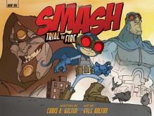 SMASH: Trial by Fire - Chris A. Bolton, Kyle Bolton