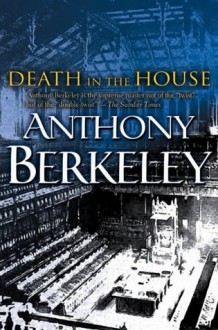 Death In The House - Anthony Berkeley