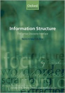 Information Structure: The Syntax-Discourse Interface - Nomi Erteschik-Shir