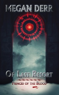 Of Last Resort - Megan Derr