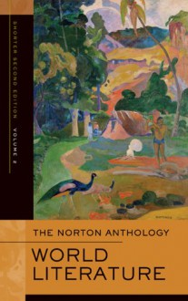 The Norton Anthology of World Literature, Volume 2 - Peter Simon, Heather James, Stephen Owen, Lee Patterson, William G. Thalmann, Sarah N. Lawall, F.A. Irele, Indira Viswanathan Peterson, Patricia Meyer Spacks