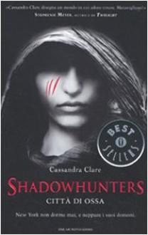 Città di ossa (Shadowhunters, #1) - Cassandra Clare,Fabio Paracchini