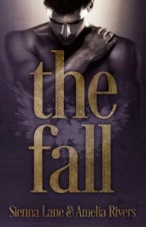 The Fall - Sienna Lane, Amelia Rivers