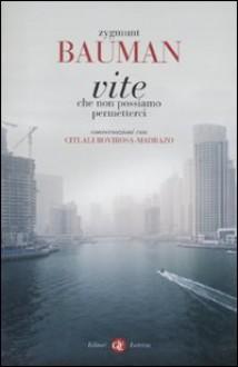 Vite che non possiamo permetterci: conversazioni con Citlali Rovirosa-Madrazo - Marco Cupellaro, Zygmunt Bauman