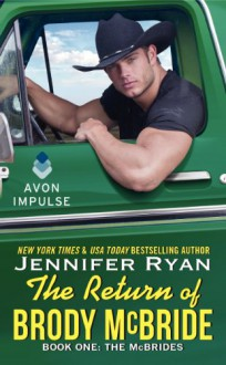 The Return of Brody McBride: Book One: The McBrides - Jennifer Ryan