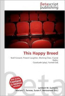 This Happy Breed - Lambert M. Surhone, VDM Publishing, Susan F. Marseken