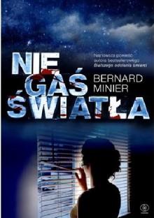 Nie gaś światła - Bernard Minier