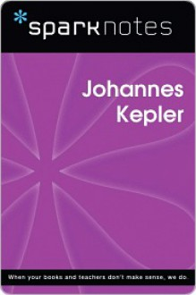 Johannes Kepler (SparkNotes Biography Guide Series) - SparkNotes Editors