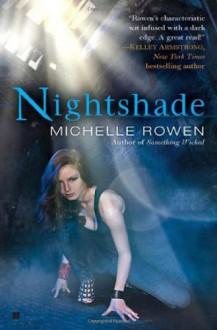 Nightshade - Michelle Rowen