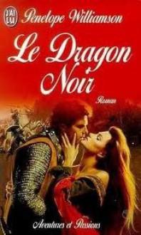Le Dragon Noir - Penelope Williamson