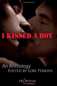 I Kissed A Boy - Lori Perkins, Ryan Field, Konrad Deire, Jay Di Meo