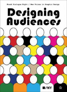Fresh Dialogue 8: Designing Audiences - AIGA/NY, Emma Presler, AIGA