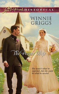 The Proper Wife - Winnie Griggs