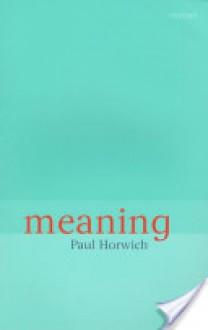 Meaning - Paul Horwich