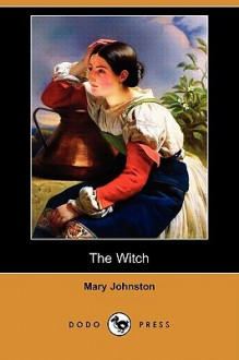 The Witch - Mary Johnston