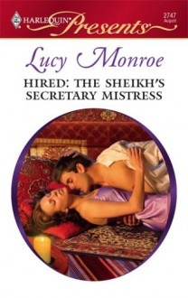 Hired: The Sheikh's Secretary Mistress - Lucy Monroe