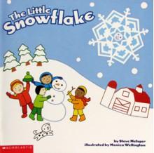 The Little Snowflake - Steve Metzger, Monica Wellington