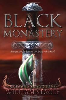 Black Monastery - Mr. William Stacey