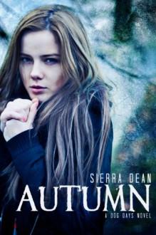Autumn (Dog Days #1) - Sierra Dean