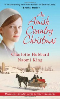 An An Amish Country Christmas - 'Naomi King', 'Charlotte Hubbard'