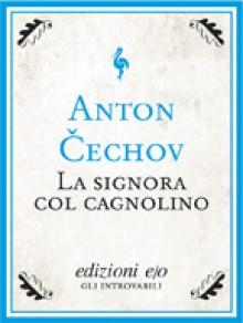 La signora col cagnolino - Anton Chekhov, Raffaella Belletti