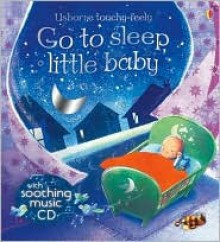 Go to Sleep Little Baby W/CD - Fiona Watt, Nickey Butler