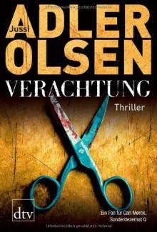Verachtung (Sonderdezernat Q, #4) - Jussi Adler-Olsen,Hannes Thiess