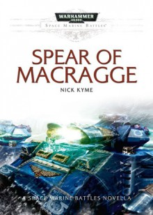 Spear of Macragge - Nick Kyme