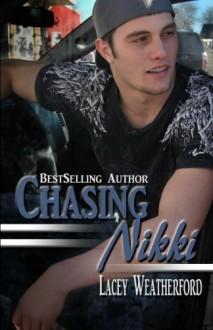 Chasing Nikki - Lacey Weatherford