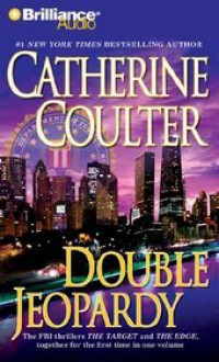 Double Jeopardy: The Target/The Edge - Catherine Coulter, Dick Hill, Sandra Burr