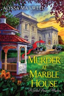 Murder at Marble House - Alyssa Maxwell