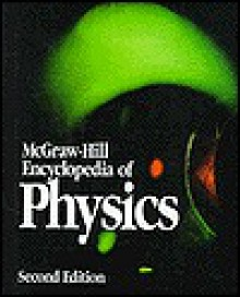 McGraw-Hill Encyclopedia of Physics - Sybil P. Parker